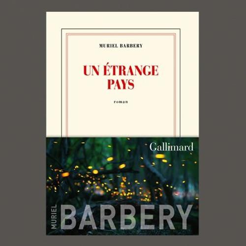 "Muriel Barbery, ""Un étrange pays"", éd. Gallimard"