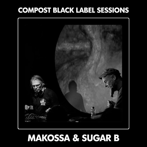 CBLS508 | Compost Black Label Sessions | MAKOSSA & SUGAR B