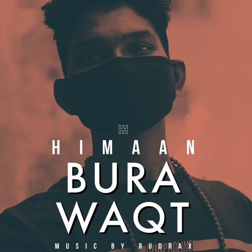 BURA WAQT by HIMAAN | Free Listening on SoundCloud