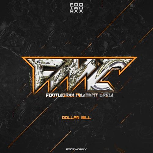 Footworxx Militant Crew - Dollar Bill 2019 [EP]
