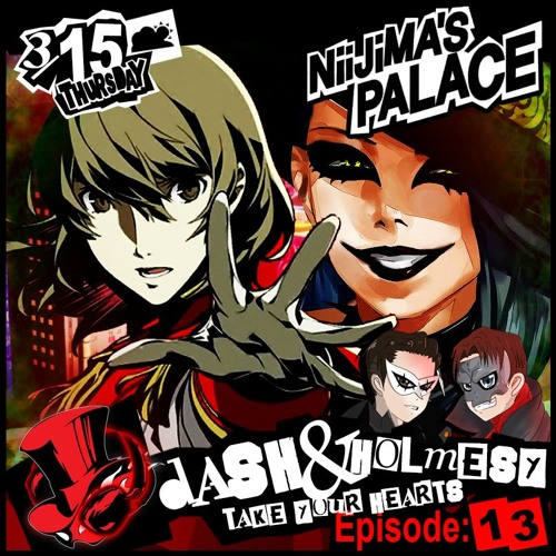 EPISODE 13 - THE WHIMS OF FATE (SAE NIIJIMA'S PALACE & AKECHI - PERSONA 5)