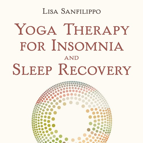 Yoga Therapy for Insomnia and Sleep Recovery: An Interview With Lisa