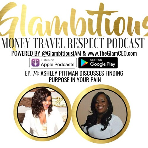 Ep. 74: Ashley Pittman Discusses Finding Purpose in your Pain