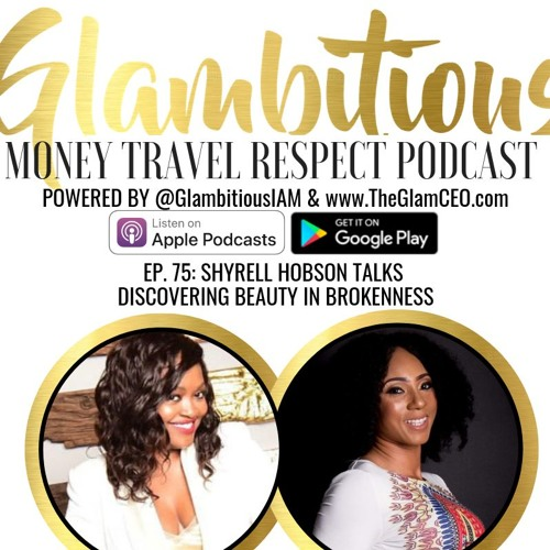Ep. 75: Shyrell Hobson Talks Discovering Beauty in Brokenness