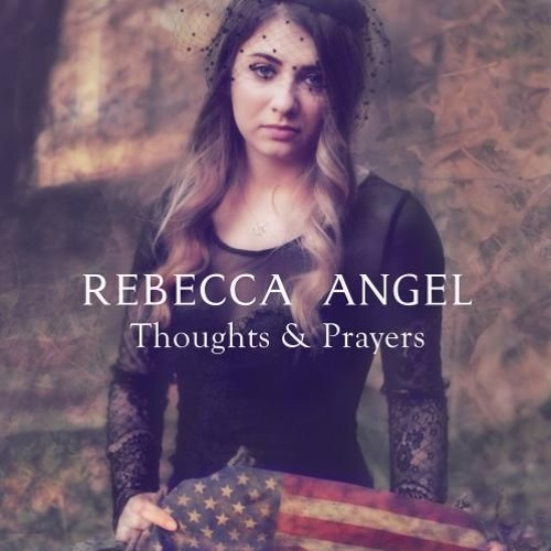 Rebecca Angel : Thoughts And Prayers