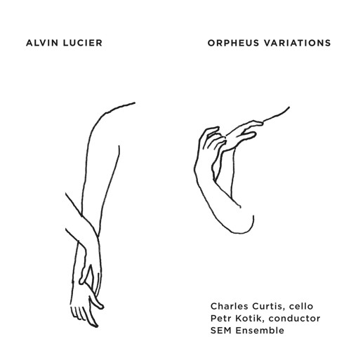 Alvin Lucier - Orpheus Variations - Charles Curtis & SEM Ensemble -