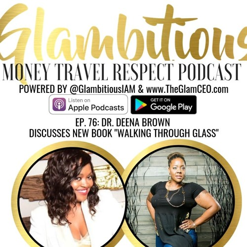"Ep. 76: Dr. Deena Brown Discusses New Book ""Walking Through Glass"""
