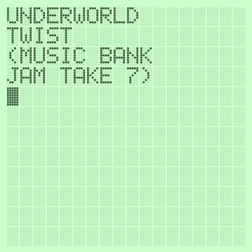 Design Bank Twist.Twist Music Bank Jam Take 7 By Underworld On Soundcloud Hear