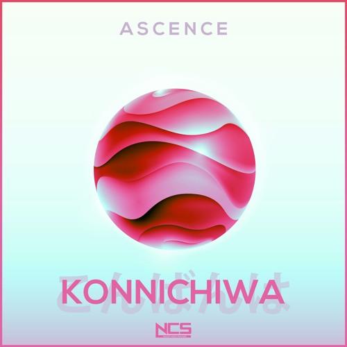 Ascence - Konnichiwa [NCS Release]