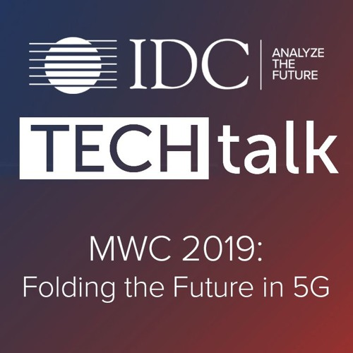 Episode #32 - MWC 2019: Folding the Future in 5G