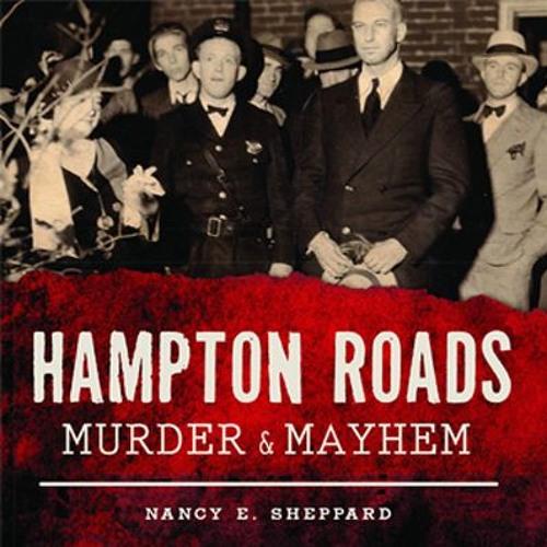 Hampton Roads Murder and Mayhem: The Darker Side of the Tidewater