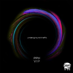 Underground Traffic - PPH VIP