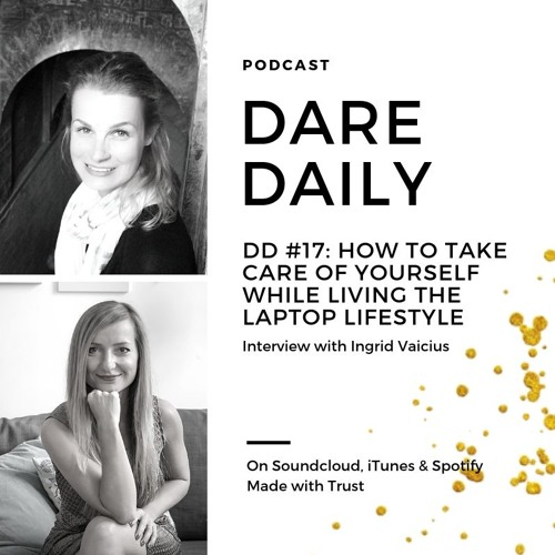 DD#17: How to Take Care of Yourself While Living the Laptop Lifestyle with Ingrid Vaicius