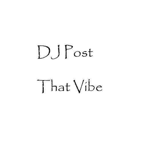 DJ Post - That Vibe (Original Mix)