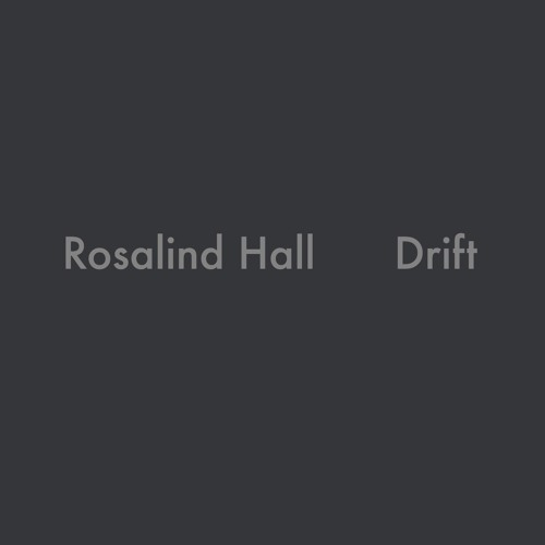 Rosalind Hall - Drift - Cassette - PRE-ORDER NOW AVAILABLE