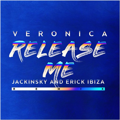 VERONICA - RELEASE ME (Jackinsky And Erick Ibiza Tribal Mixshow Edit)