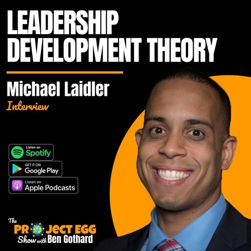 Leadership Development Theory: Michael Laidler
