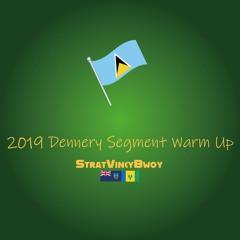 2019 Dennery Segment Mix (Lucian Soca): Warm Up