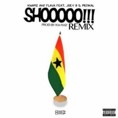 Kwamz and Flava ft Medikal & Joey B - Shoooo (Remix)