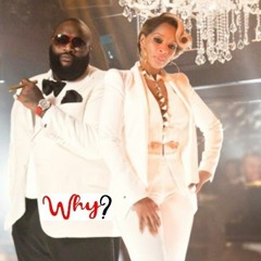 MARY J. BLIGE*RICK ROSS* ~WHY?~WHY?~