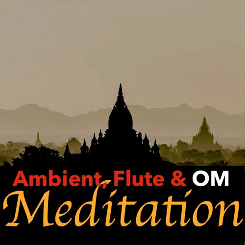 Yoga Meditation with Ambient Music, Flute, OM & Mantra by