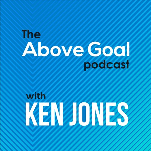 Above Goal Podcast with Ken Jones 2018 miniseries
