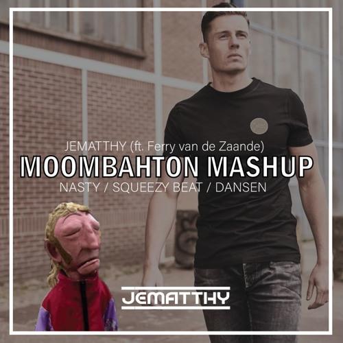 JEMATTHY (ft. Ferry Van De Zaande) - Moombahton Mashup: Nasty | Squeezy Beat | Dansen