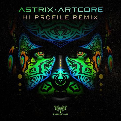 Astrix - Artcore (Hi Profile rmx)★ #No.1 BEATPORT Top 100