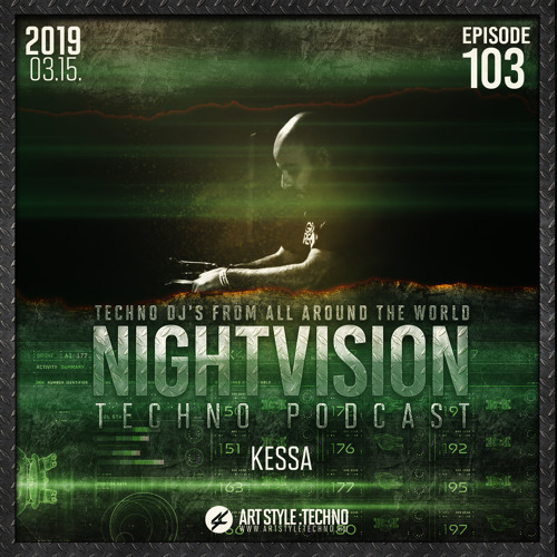 Kessa [ITA] - NightVision Techno PODCAST 103 pt2
