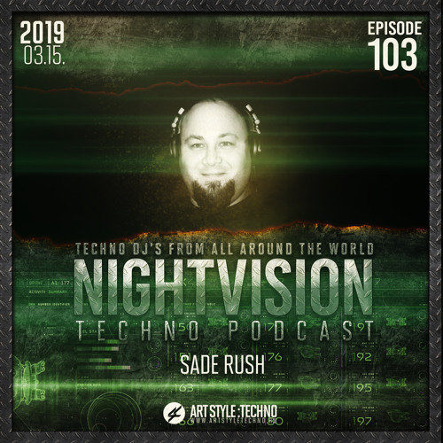 Sade Rush [HU] - NightVision Techno PODCAST 103 pt1
