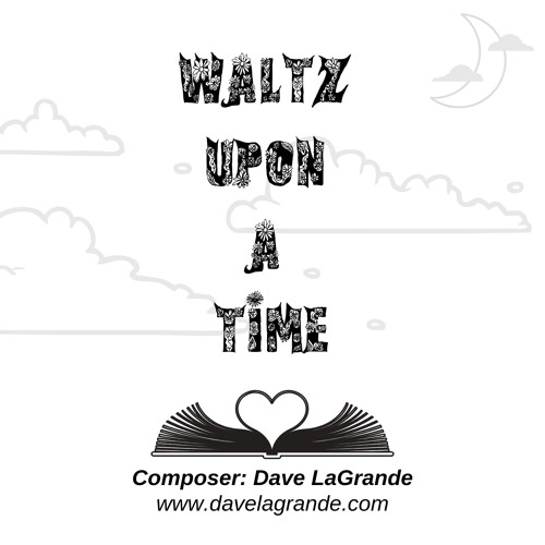 Waltz Upon A Time (Concert/Cinematic)