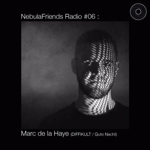 NebulaFriends Radio #06 : Marc de la Haye