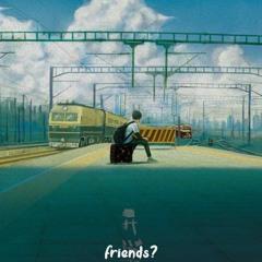 friends? [prod. kado]