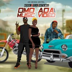 Medikal - Omo Ada (Remix) ft. Shatta Wale x Fella Makafui