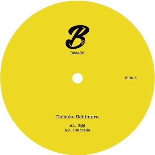Daisuke Uchimura - Egg EP  [Bitta]
