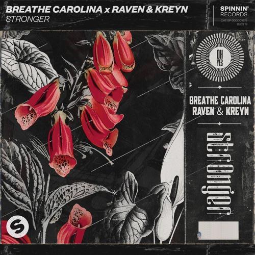 Breathe Carolina x Raven & Kreyn - Stronger [OUT NOW]