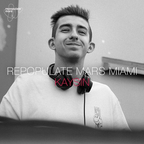 Repopulate Mars Miami - Kaysin