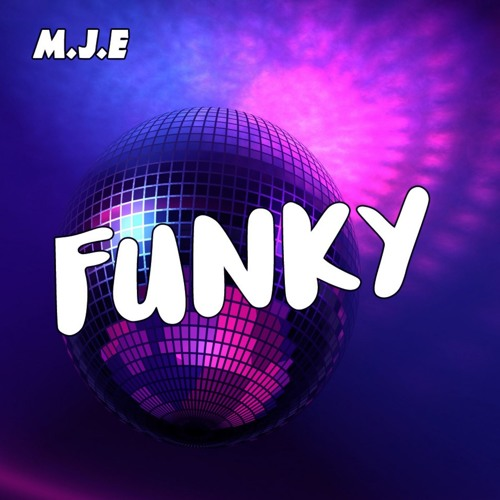 M.J.E - Funky ( Original-Mix 2019 ) Out Now On Spotify !!! FREE DOWNLOAD