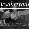 Besabriyaan | M. S. Dhoni - The Untold Story | Plucked Strings Electric Guitar Cover