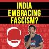 Is #NewIndia Heading Towards Fascism? | Ep.73 #TheDeshBhakt With Akash Banerjee