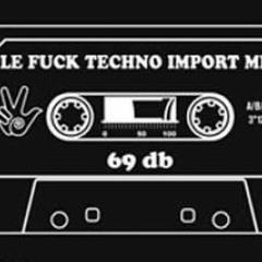 69db - Le Fuck Techno Import Mix