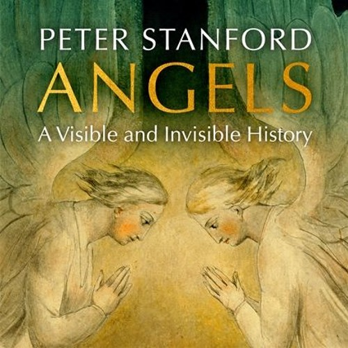 Peter Stanford on Angels: A visible and invisible history