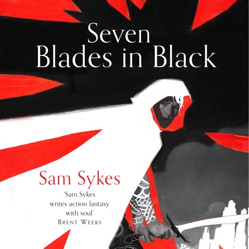 Seven Blades in Black by Sam Sykes, read by Daisy May