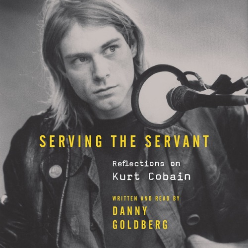 Serving the Servant, written and read by Danny Goldberg