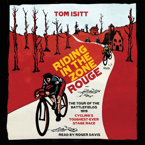 Riding In The Zone Rouge by Tom Isitt, read by Roger Davis