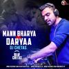 Mann Bharya Vs Daryaa (Remix) Dj Chetas