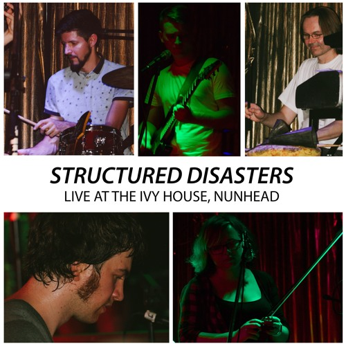 Structured Disasters - Live At The Ivy House