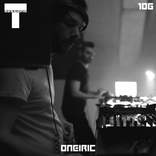T SESSIONS 106 - ONEIRIC