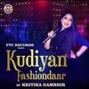 KUDIYAN FASHIONDAAR | Kritika Gambhir | PTC Records | PTC Studio | Latest Punjabi Song | New Punjabi Song
