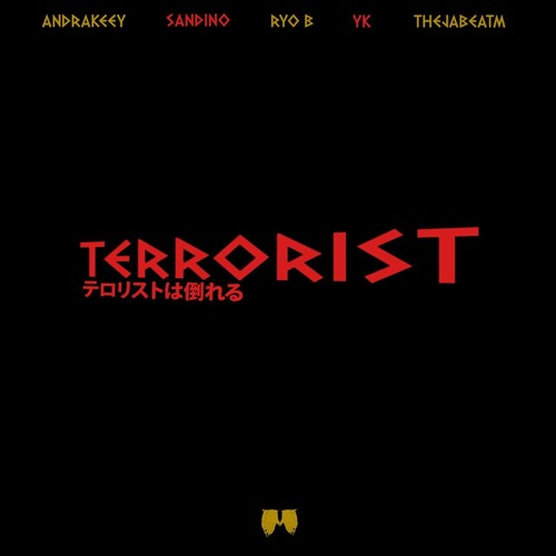 Terrorist (feat. Sandino, Ryo B, YK, ThejaBeatM)